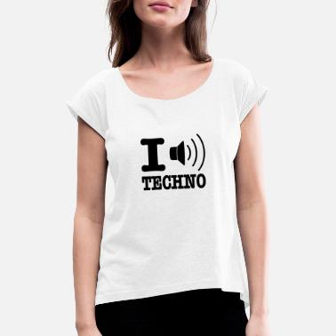 I Love Techno I love techno / I speaker techno - T-skjorte med rulleermer for kvinner