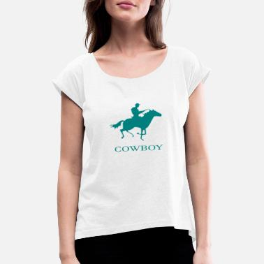 Cowboy cowboy - Women's Rolled Sleeve T-Shirt