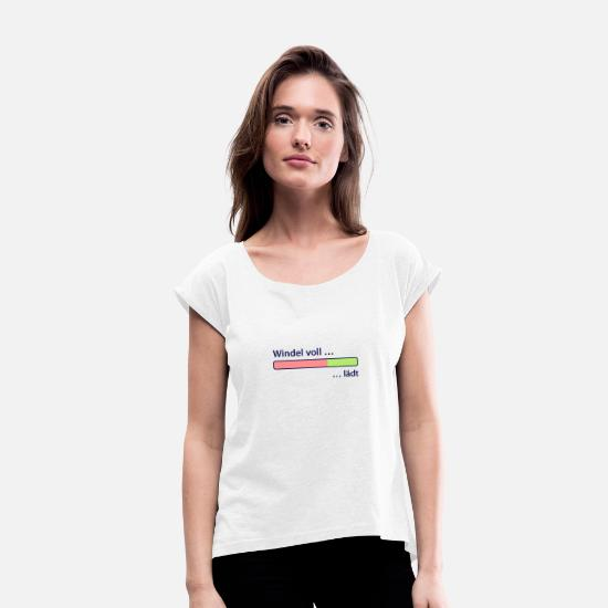 Wait T-Shirts - Diaper full loads Stinker shit babes loading bar PC - Women's Rolled Sleeve T-Shirt white