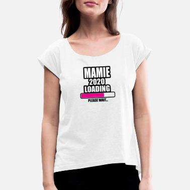 Super Mamie mamie 2020 loading please wait - T-shirt à manches retroussées Femme