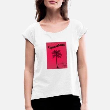 Copacabana Copacabana - Women's T-Shirt with rolled up sleeves