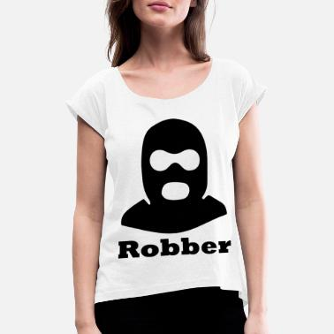 Robber Robber - Women's Rolled Sleeve T-Shirt