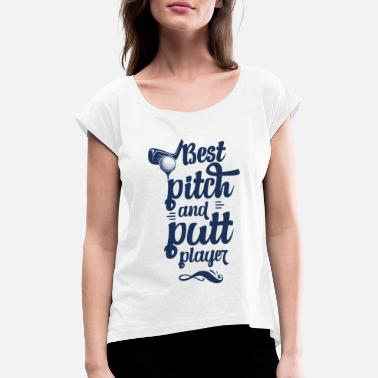 Pitching Pitch & Putt Pitch & Putt Pitch & Putt - Women's T-Shirt with rolled up sleeves