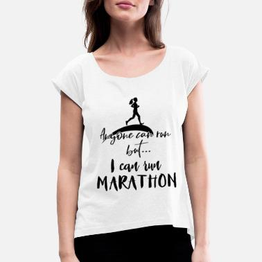 Marathoner Marathon Marathon Marathon Marathon - Women's Rolled Sleeve T-Shirt
