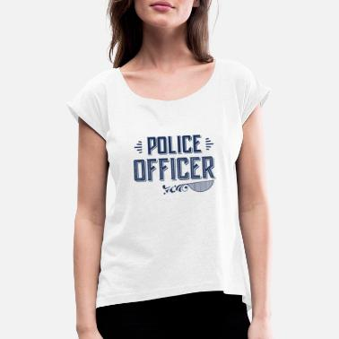 Police police - Women's Rolled Sleeve T-Shirt