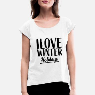winter Holiday - Women's Rolled Sleeve T-Shirt