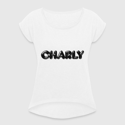 Charly Charlotte Karl Surname First name - Women's T-shirt with rolled up sleeves