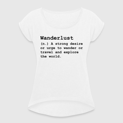 Wanderlust - Women's T-shirt with rolled up sleeves