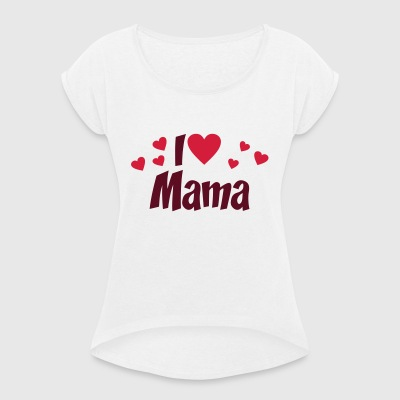 2541614 15534652 mum - Women's T-shirt with rolled up sleeves