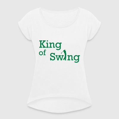 2541614 10636944 King of Swing - Women's T-shirt with rolled up sleeves