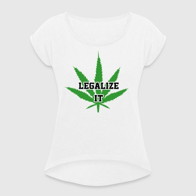 Legalisere Marijuana Medical Cannabis Weed - Dame T-shirt med rulleærmer