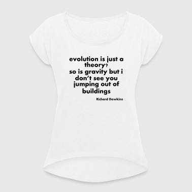 Evolution Quotes - Women's T-shirt with rolled up sleeves