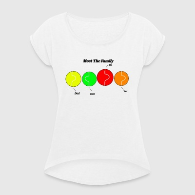meet the family - Women's T-shirt with rolled up sleeves