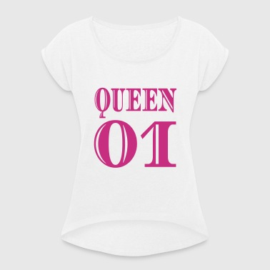 QUEEN Partnerlook  - Frauen T-Shirt mit gerollten Ärmeln