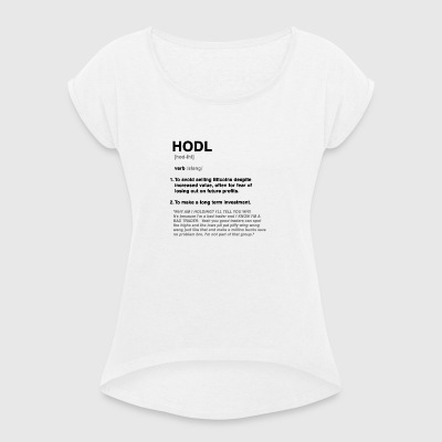 HODL bitcoins - Women's T-shirt with rolled up sleeves