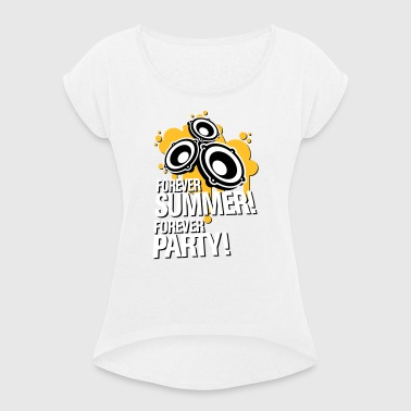 Forever summer, forever party - Women's T-shirt with rolled up sleeves