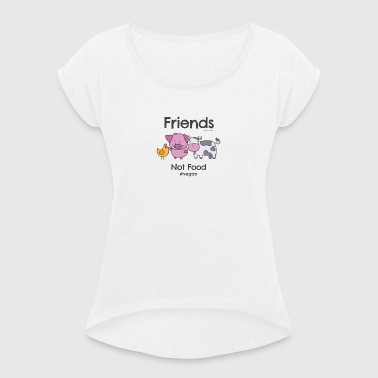 Friends Not Food TShirt for Vegans and Vegetarians - Frauen T-Shirt mit gerollten Ärmeln