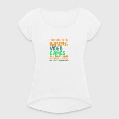 I want to gamble! - Women's T-shirt with rolled up sleeves