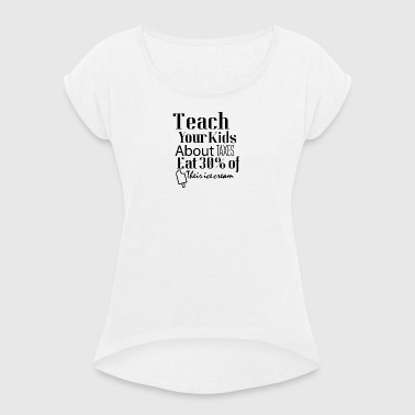Kids and taxes - Women's T-shirt with rolled up sleeves