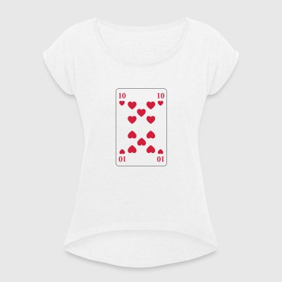 Heart 10 - ten of hearts - Women's T-shirt with rolled up sleeves