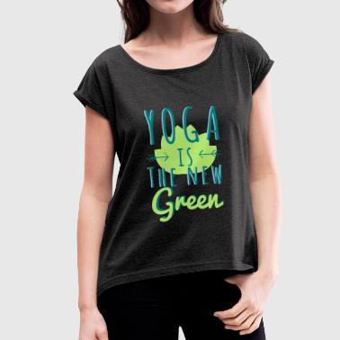 Yoga is the new GREEN - T-shirt à manches retroussées Femme