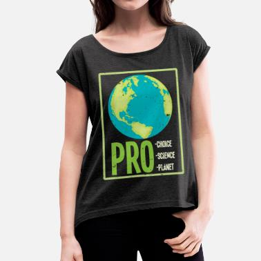 Pro-choice Pro Choice Pro Science Pro Planet Poison TShirt - Women's T-Shirt with rolled up sleeves