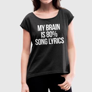 Song Lyrics Funny Quote - Women's T-shirt with rolled up sleeves
