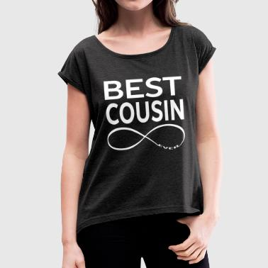 BEST COUSIN EVER - Women's T-shirt with rolled up sleeves