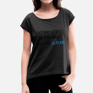 Conservative conservative - Women's T-Shirt with rolled up sleeves