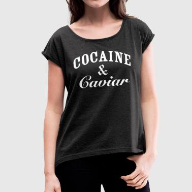 Cocaine And Caviar Cocaine And Caviar Graphic - Women's T-Shirt with rolled up sleeves