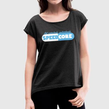 Not everybody understands speedcore blue - Women's T-Shirt with rolled up sleeves