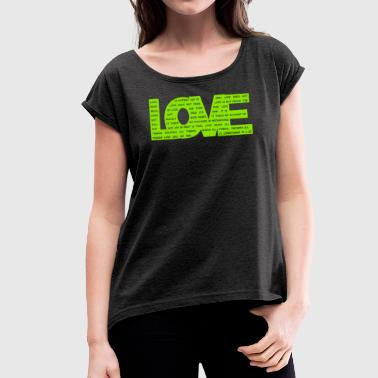 Corinthians Corinthians 13 definition of Love green - DIGITAL - Women's T-Shirt with rolled up sleeves