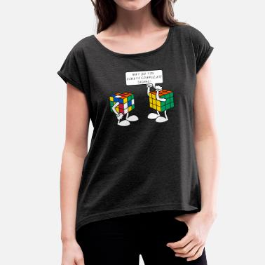 Rubik's Cube Humour Complicate Things - Women's Rolled Sleeve T-Shirt