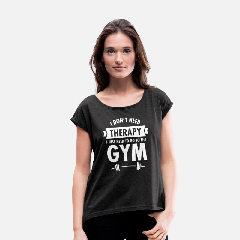 Funny T-Shirts - Therapy - Gym - Women's Rolled Sleeve T-Shirt heather black