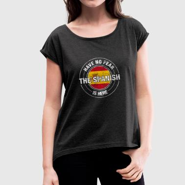 Have No Fear The Spanish Is Here - Women's T-shirt with rolled up sleeves