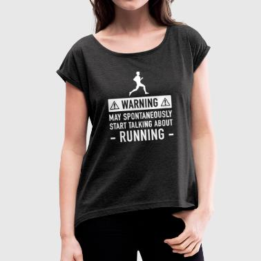 Running Funny Gift Idea - Women's T-shirt with rolled up sleeves