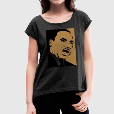 Martin Luther King Martin Luther King - Women's T-Shirt with rolled up sleeves