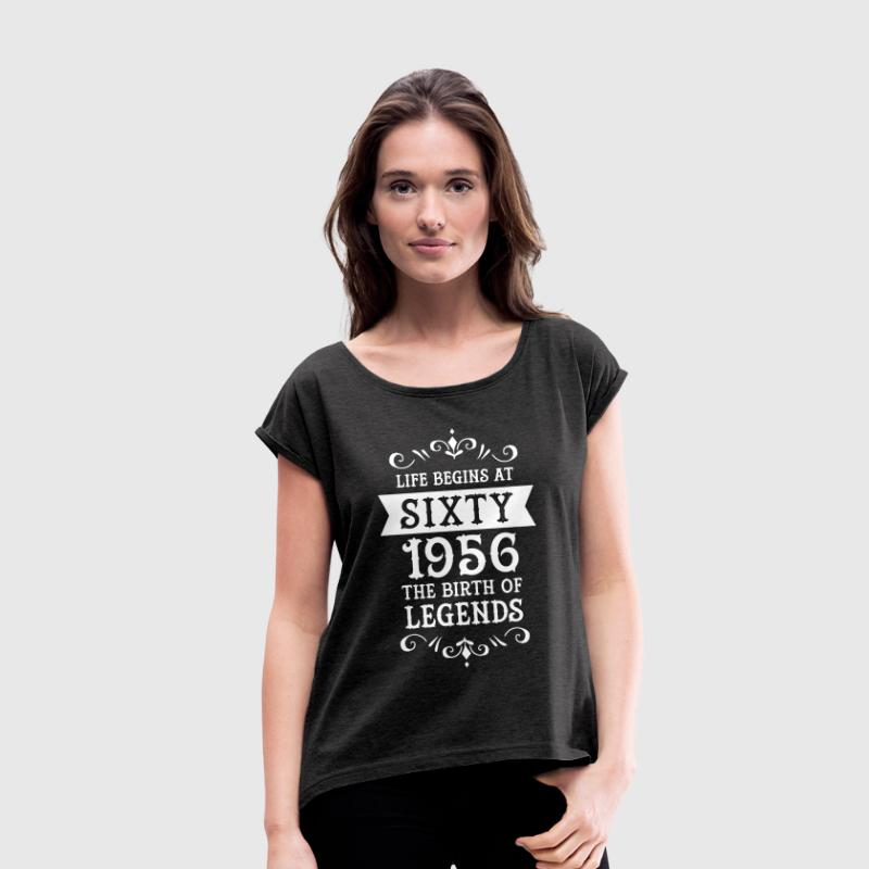 Life Begins At Sixty - 1956 The Birth Of Legends - Camiseta con manga enrollada mujer