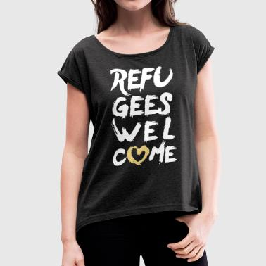 Refugees welcome + heart - Women's T-shirt with rolled up sleeves