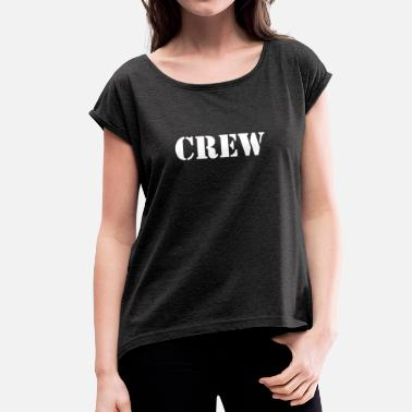 Camera Crew Crew - Women's T-Shirt with rolled up sleeves