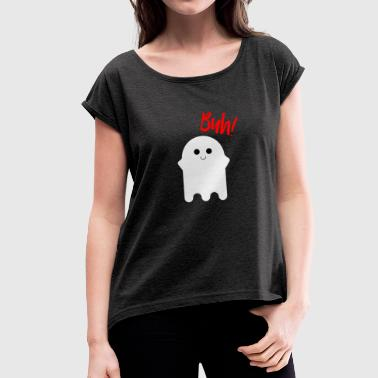 HALLOWEEN GESPENST GRUSEL BUH - Women's T-Shirt with rolled up sleeves