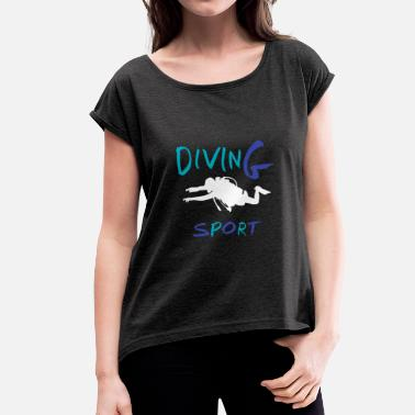 Deep Sea Diving Deep Sea Diver Diving Dive - Women's T-Shirt with rolled up sleeves