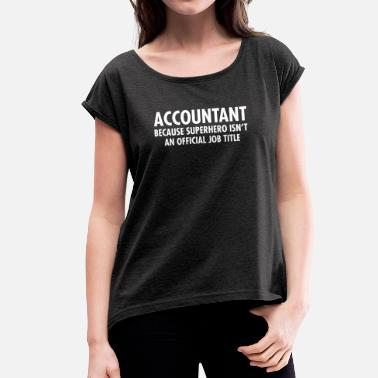 Accountant Accountant - Superhero - Women's T-Shirt with rolled up sleeves