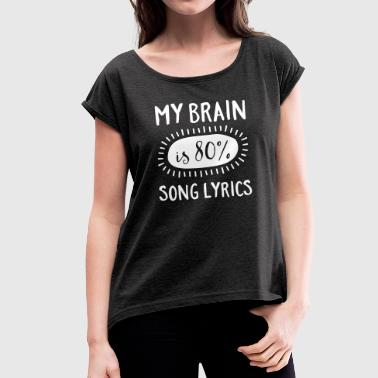 Choir My Brain Is 80% Song Lyrics - Women's T-Shirt with rolled up sleeves