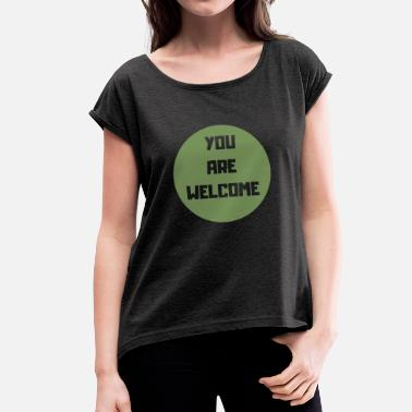 Text Sayings WELCOME T-Shirt with text saying - Women's T-Shirt with rolled up sleeves