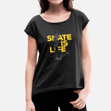 Skate Patines Skate Is Life - Chica con patín - Camiseta con manga enrollada mujer