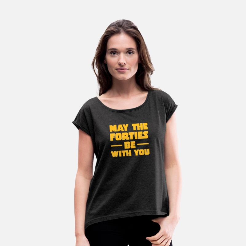 B Day T-Shirts - May The Forties Be With You - Women's Rolled Sleeve T-Shirt heather black