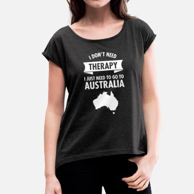 Funny Australia Therapy - Australia - Women's T-Shirt with rolled up sleeves