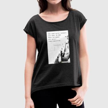 Edison Not denied - Women's T-Shirt with rolled up sleeves