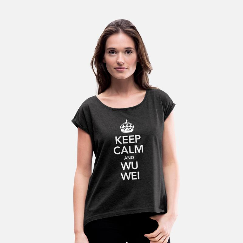 Taoism T-Shirts - Keep Calm And Wu Wei - Women's Rolled Sleeve T-Shirt heather black